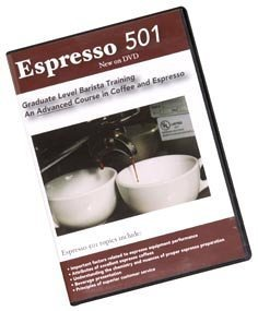 Espresso 501: An Advanced Course in Coffee and Espresso by Bruce Milletto