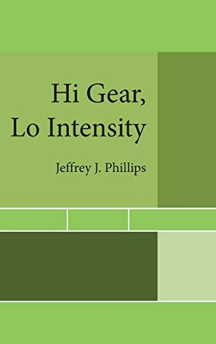 Hi Gear, Lo Intensity
