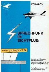 Sprechfunk im Sichtflug. Ein Lehrbuch zum Erweb des Beschränkt Gültigen Sprechfunkerzeugnisses für den Flugfunkdienst (BZF I und II) mit dem offiziellen Fragenkatalog des BMV.