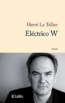 Electrico W (Littérature française) par [Hervé Le Tellier]