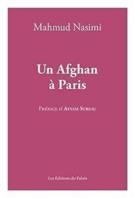 Un Afghan à Paris par Mahmud Nasimi