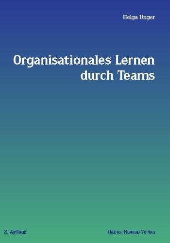 Organisationales Lernen durch Teams. Methode und Umsetzung eines teambasierten Projektmanagements
