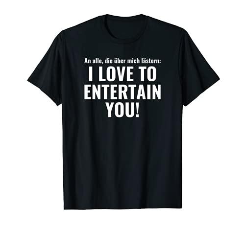 I LOVE TO ENTERTAIN YOU T-Shirt lustige Shirts