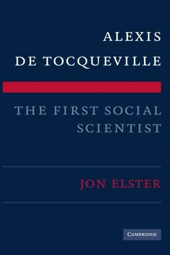 Compare Textbook Prices for Alexis de Tocqueville, the First Social Scientist 1 Edition ISBN 9780521740074 by Elster, Jon