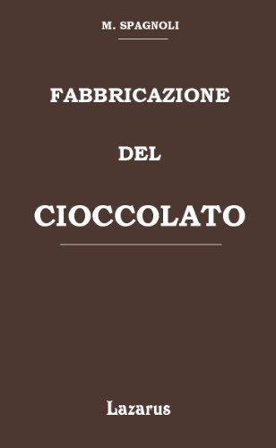 Fabbricazione del Cioccolato (Rist. Anastatica 1926)