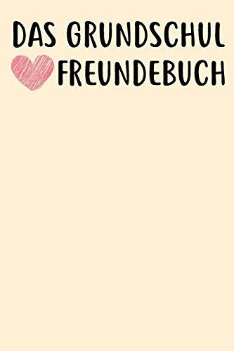 Das Grundschul Freundebuch: Das Freundebuch für Jungen und Mädchen für die 1. Klasse zum ausfüllen 120 Seiten DIN A5
