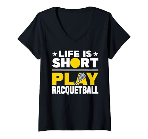 Mujer Racquetball Life Is Short Play Racquetball Raqueta Camiseta Cuello V