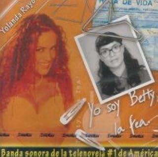 Yo Soy Betty La Fea