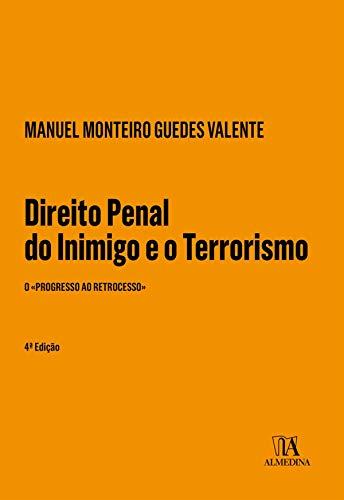 Direito Penal do Inimigo e o Terrorismo - 4ª Edição