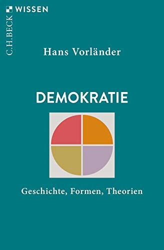 Demokratie: Geschichte, Formen, Theorien (Beck'sche Reihe)