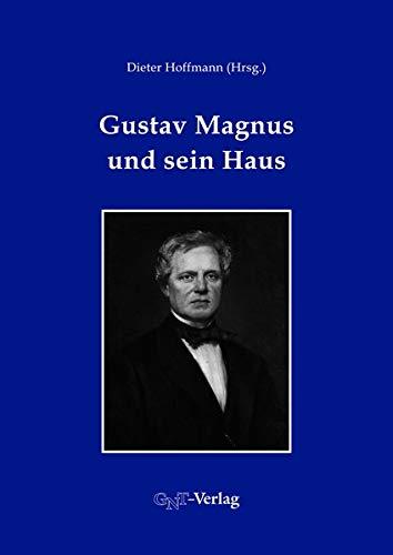 Gustav Magnus und sein Haus