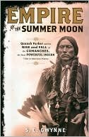 Empire Of The Summer Moon: Quanah Parker And The Rise And Fall Of The Comanches, The Most Powerful Indian Tribe In American History (books, New)