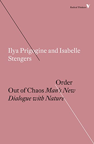 Order Out of Chaos: Man's New Dialogue with Nature (Radical Thinkers) (English Edition)