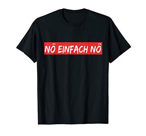Nö einfach Nö T-Shirt ! lustig Nö einfach Nö t shirt lustig