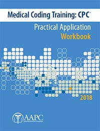 Medical Coding Training:CPC Practical Application Workbook 2018