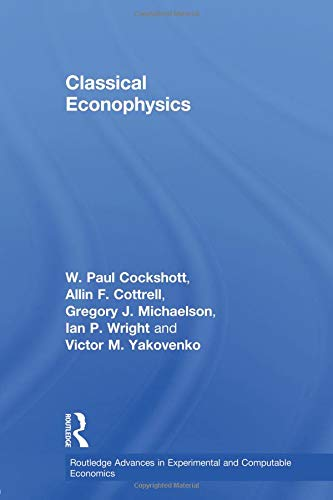 Classical Econophysics (Routledge Advances in Experimental and Computable Economics)
