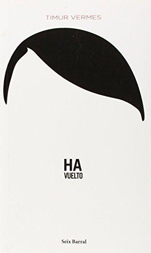 Ha vuelto (Spanish Edition) by Timur Vermes (2013-12-03)