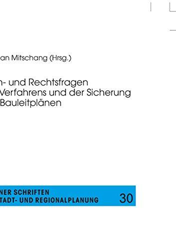 Fach- und Rechtsfragen des Verfahrens und der Sicherung von Bauleitplänen (Berliner Schriften zur Stadt- und Regionalplanung, Band 30)