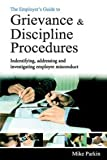 The Employer's Guide to Grievance & Discipline Procedures