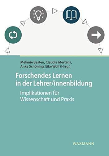 Forschendes Lernen in der Lehrer/innenbildung: Implikationen für Wissenschaft und Praxis