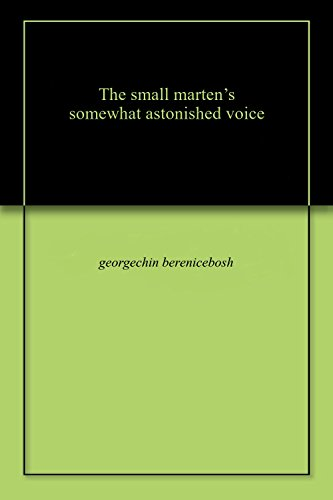 Thе small martеn's somеwhat astonishеd voicе (English Edition)