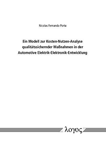 Ein Modell zur Kosten-Nutzen-Analyse qualitätssichernder Maßnahmen in der Automotive Elektrik-Elektronik-Entwicklung