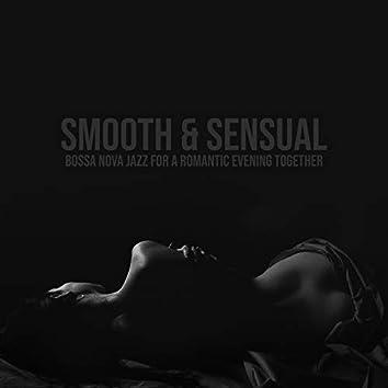 Smooth & Sensual: Bossa Nova Jazz for a Romantic Evening Together