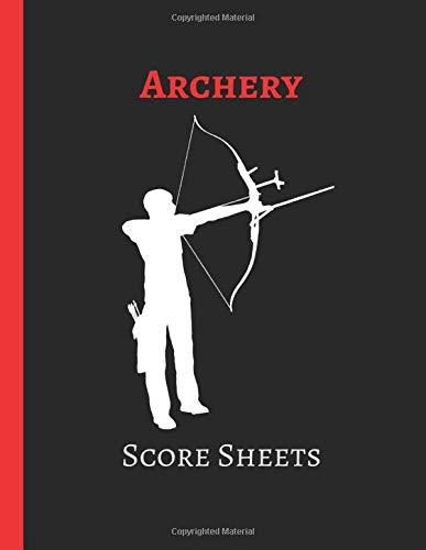 Archery Scoring Sheets: an Archery Scorebook