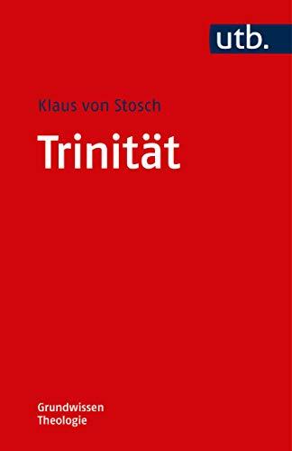 Trinität (Grundwissen Theologie, Band 4855)