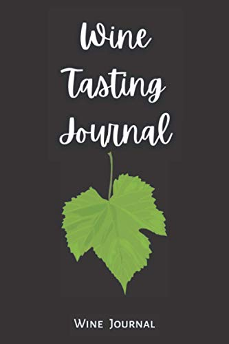 Wine Tasting Journal: Wine journal log book for wine lovers to keep track of wine and tasting notes, a perfect gift for wine lover.