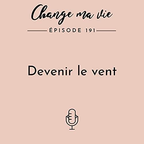 Devenir le vent Audiobook By Clotilde Dusoulier cover art