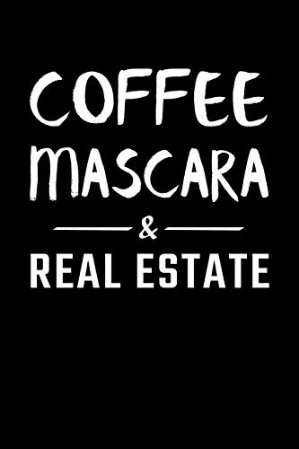 Coffee Mascara & Real Estate: Real Estate Agent Journal