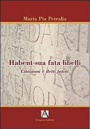 Habent Sua Fata Libelli Citazioni E Detti Latini M Pia