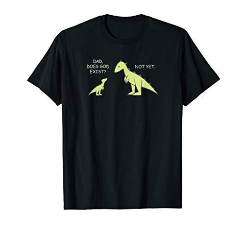 Dad, existiert Gott? noch nicht T-Shirt Atheist Dinosaurier