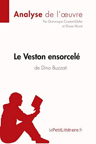 Le Veston ensorcelé de Dino Buzzati (Analyse de l'oeuvre): Comprendre la littérature avec lePetitLittéraire.fr