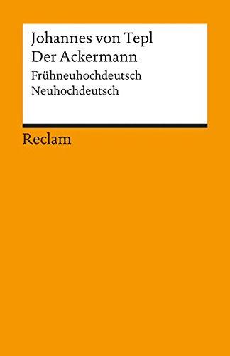 Der Ackermann: Frühneuhdt. /Neuhdt. (Reclams Universal-Bibliothek)