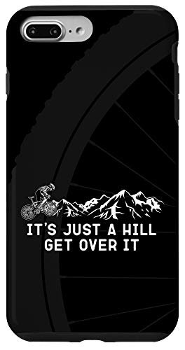 iPhone 7 Plus/8 Plus It's Just a Hill Get Over It - Funny Mountain Bike Case