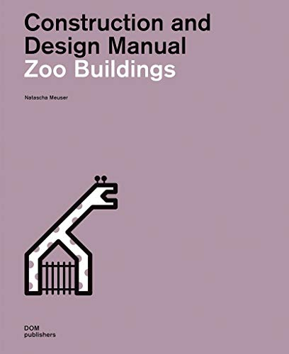Zoo Buildings: Construction and Design Manual