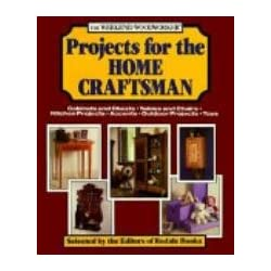 The Weekend woodworker: Projects for the home craftsman : cabinets and chests, tables and chairs, kitchen projects, accents, outdoor projects, toys