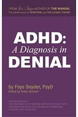 ADHD: A Diagnosis in Denial Paperback