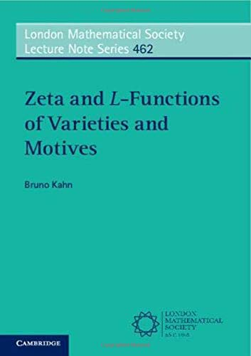 Zeta and L-Functions of Varieties and Motives (London Mathematical Society Lecture Note Series)