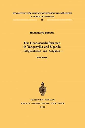 Das Genossenschaftswesen in Tanganyika und Uganda: Möglichkeiten und Aufgaben (Afrika-Studien (15), Band 15)