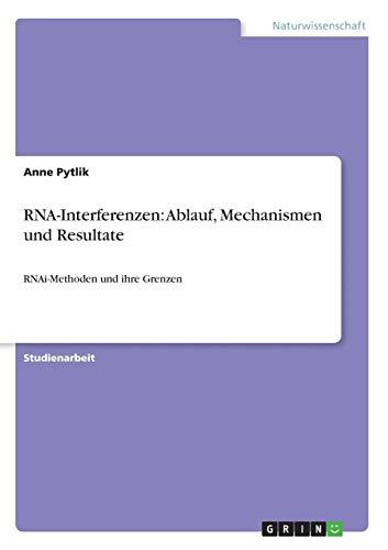 RNA-Interferenzen: Ablauf, Mechanismen und Resultate: RNAi-Methoden und ihre Grenzen