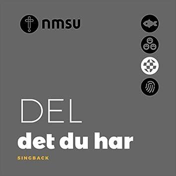 Del Det Du Har (Singback)