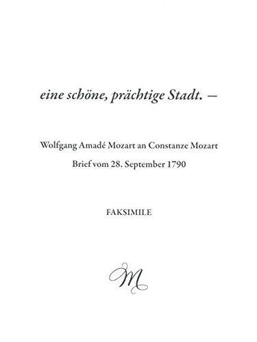 eine schöne, prächtige Stadt. -Wolfgang Amadé Mozart an Constanze Mozart. Brief vom 28. September 1790-. Faksimile