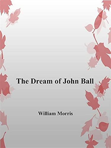 A Dream of John Ball (Illustrated edetion) (English Edition)