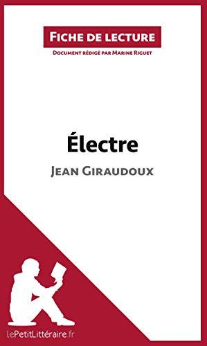 Électre de Jean Giraudoux (Fiche de lecture): Résumé complet et analyse détaillée...