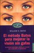 Download El metodo bates para mejorar la vision sin gafas / the Bates Method for Improving Vision Without Glasses 8449300770