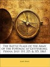 في المعركة أعلام of the Army Of The potomac في Gettysburg ، penna: يوليو الأول ، 2d ، ثلاثية الأبعاد ، 1863
