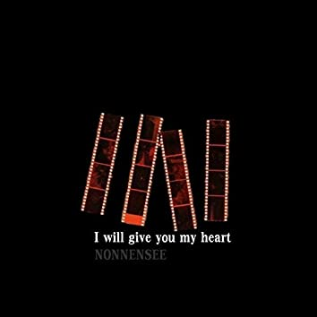 I Will Give You My Heart
